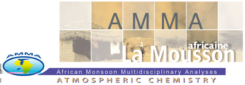 African Monsoon Multidisciplinary Analysis - Atmospheric Chemistry (AMMA-AC) [Concluded 2012] AMMA was an international project launched in 2002 to improve knowledge and understanding of the West