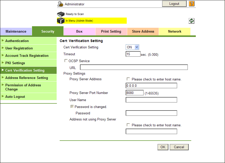"OCSP Responder Settings Cert Verification Setting In the PageScope Web Connection administrator mode, select the Security tab, and then ""Cert Verification Setting""."
