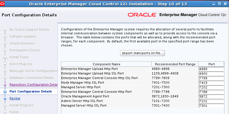 In Step 10, we configured ports as follows during the installation process: Of these ports, the following are relevant for the SLB configuration later on: Enterprise Manager Upload HTTP