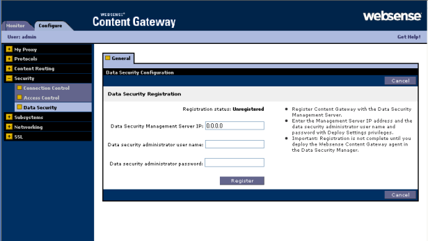 Configuring the Content Gateway Module 6. Earlier, you turned Data Security on by selecting its On radio button and selecting Integrated on-box.