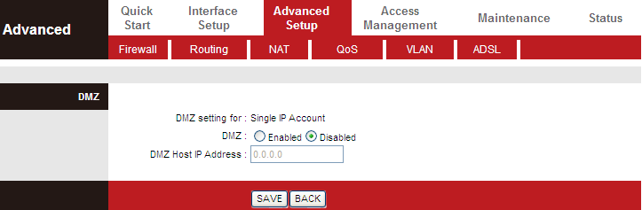 Field Number of IPs This field is to specify how many IPs are provided by your ISP for the current VC. You can select Single or Multiple. When you choose Single, you can set DMZ or Virtual Server.
