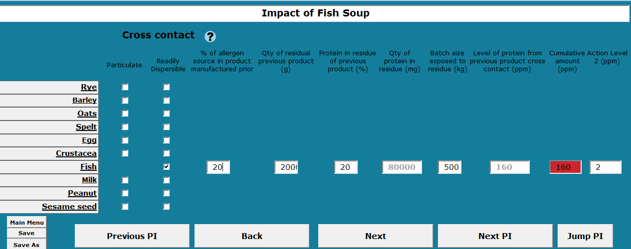 Enter Processing Impact Details In this example, the risk assessment identified that a previously run product, Fish soup, which contains 20% pureed cod (fish) may become inadvertently incorporated