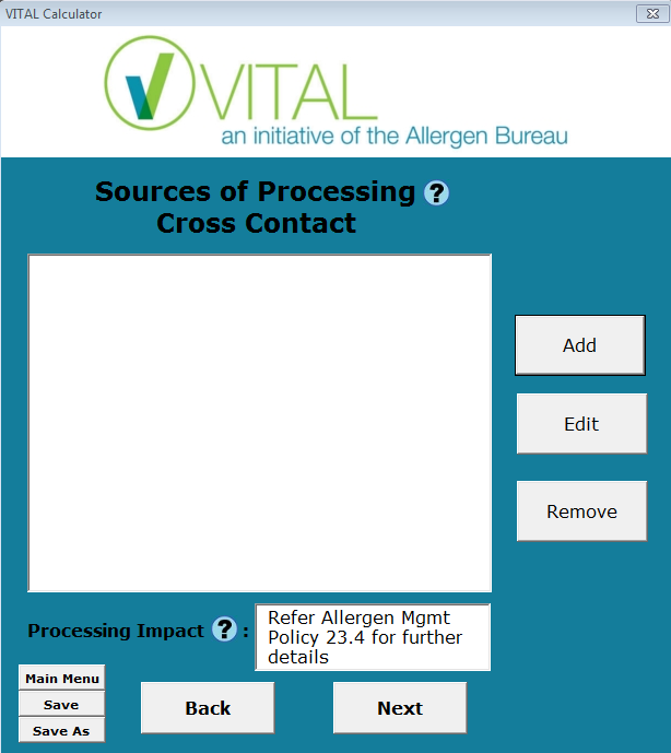 Enter Sources of Processing Cross Contact These could be added by individual pieces of processing equipment or by previously run product or any other method that reflects processing conditions.