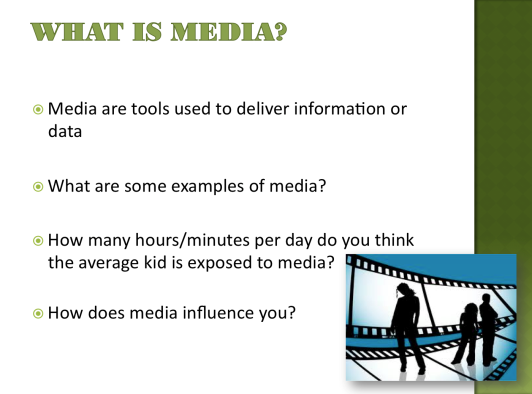 PowerPoint Notes WHAT IS MEDIA? Slide 6 Helping students understand the power of media to influence their decisions is crucial to health behaviors.