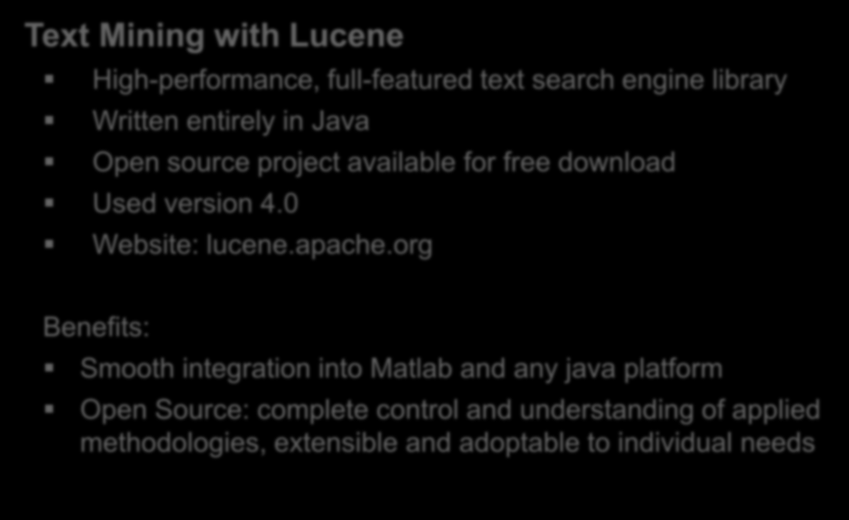 Mapping Applications to Topics Text Mining with Lucene High-performance, full-featured text search engine library Written entirely in Java Open source project available for free download Used version