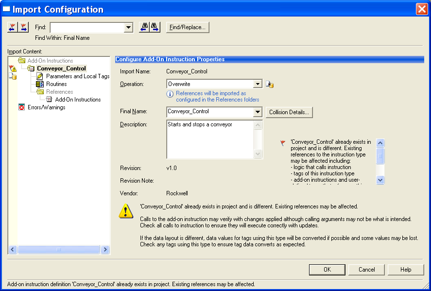 Chapter 6 Import and Export Add-On Instructions Import Configuration When you select a file to import, the Import Configuration dialog box lets you choose how the Add-On Instruction and referenced