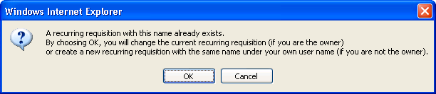 Or h) Leave the name the same if you wish to overwrite and update the recurring requisition already on the system with this name. i) Click Save.