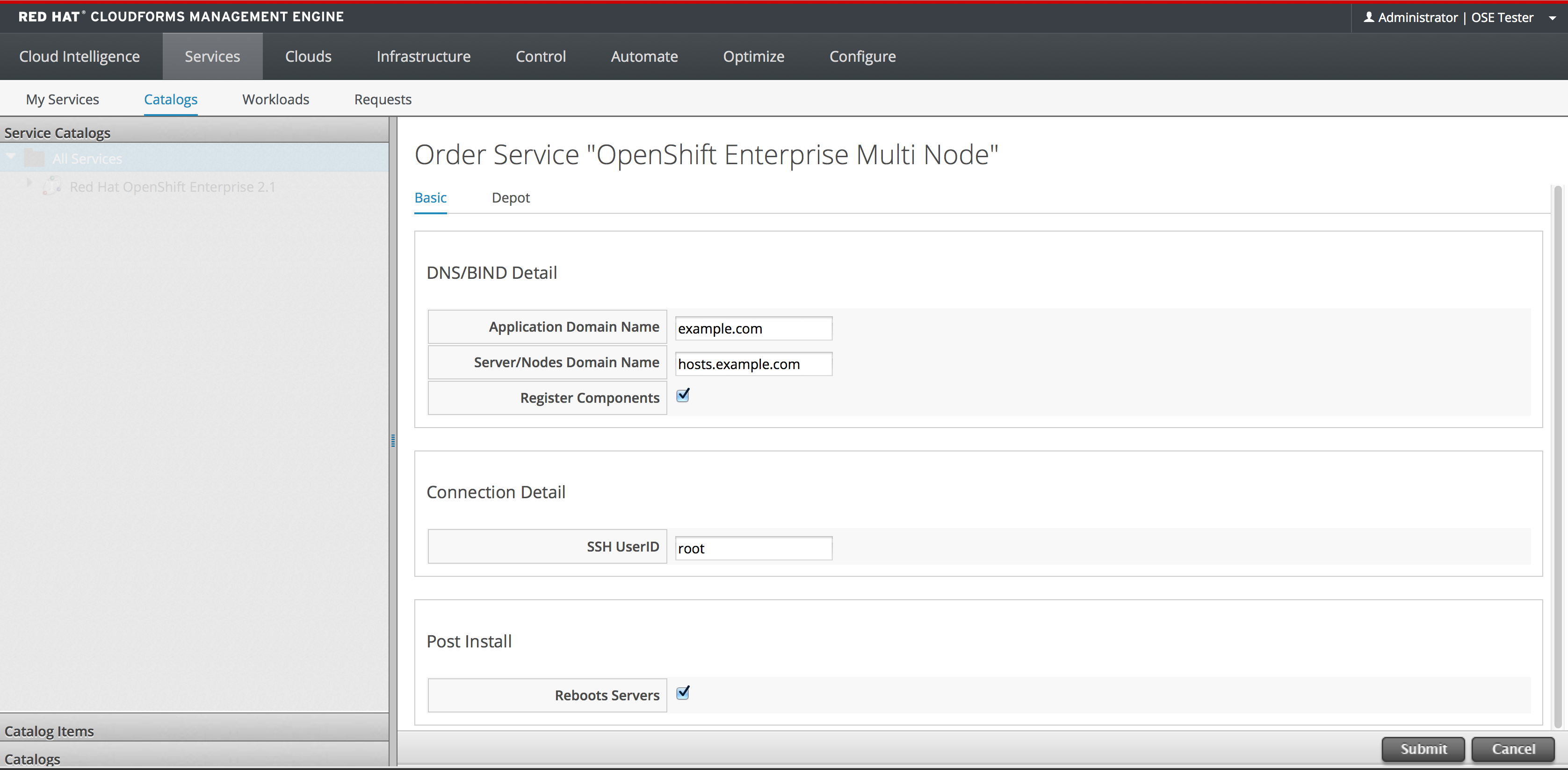 Red Hat CloudForms 3.1 Management Engine 5.3 O penshift Ent erprise Deployment G uide 2. Select the catalog item. This example uses O penshi ft Enterpri se Mul ti No d e. Click O rd er. 3. Enter the basic details for the service as required.