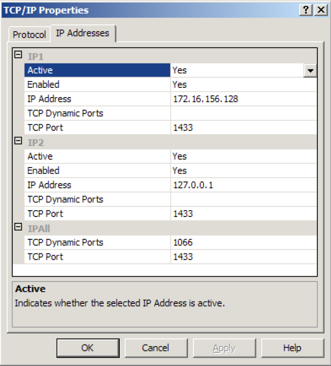 Configuring Microsoft SQL Server 8. Click the IP Addresses tab. 9. Click the IP Addresses tab and ensure that IP is enabled for the server s network IP address and the 127.0.0.1 loopback address. 10.