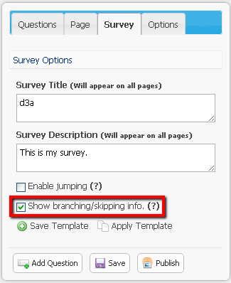 Step 4: Click on Survey tab on the left hand side, and select Show branching/skipping info.