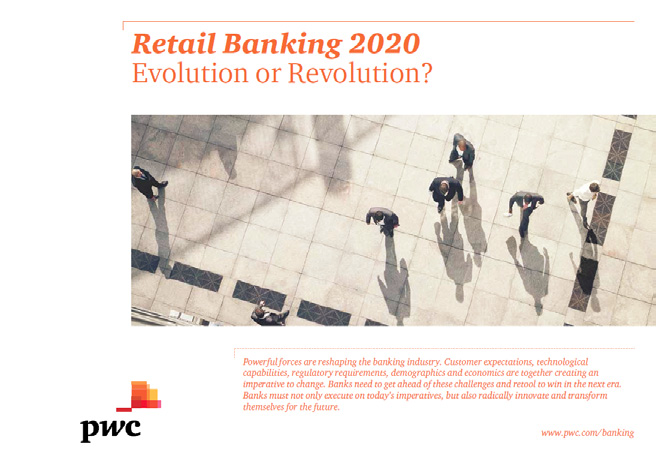 Retail banking 2020 Powerful forces are reshaping the banking industry, creating an imperative for change.