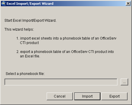 If the OfficeServ Call is running, this warning message comes up. When you launch the Excel Import/Export successfully, this dialog appears.