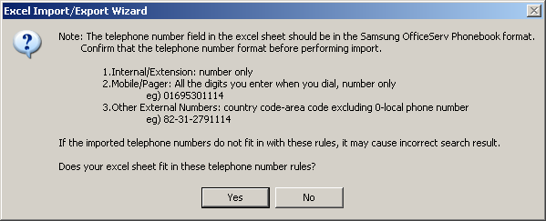 a. How Do You Import Excel Worksheets into Phonebook? If you click the Import button from the Excel Import/Export Wizard dialog, this telephone number format warning appears.