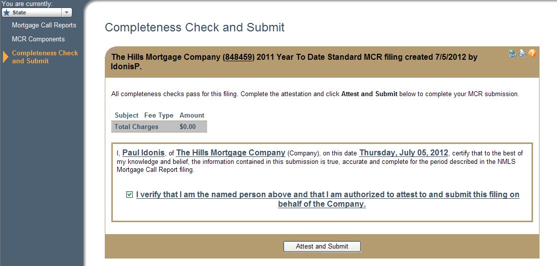 Submit an S-FC MCR Filing The FC component must be in a Ready to Submit status in order to submit the MCR filing on the Mortgage Call Report Components screen. To submit an MCR filing: 1.