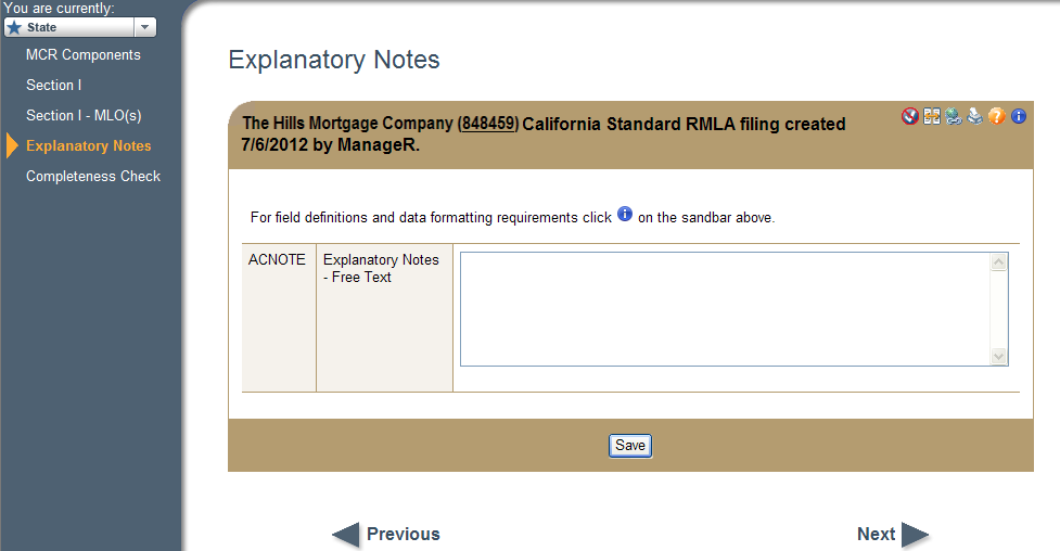 Explanatory Notes Explanatory Notes is an optional text field in which a company user can provide additional information to the regulator. 1. Click Explanatory Notes on the navigation panel. 2.