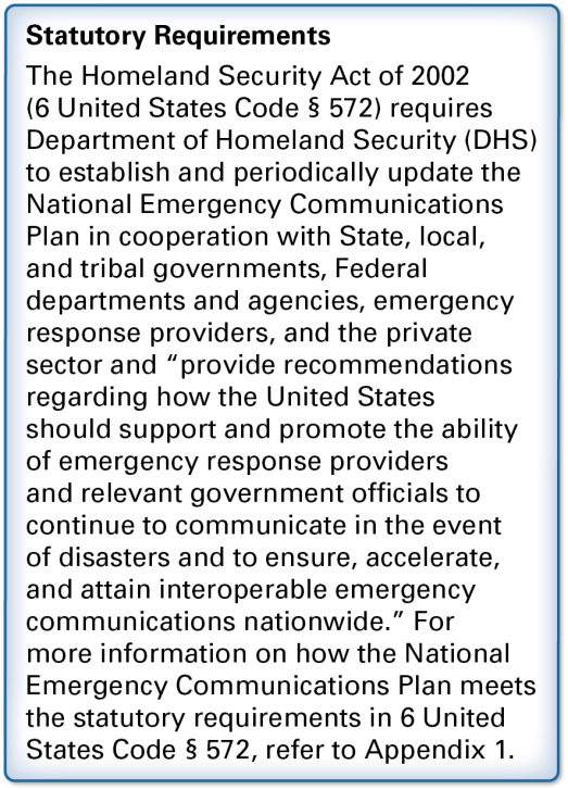 As the Nation s first strategic plan for emergency communications, the National Emergency Communications Plan established a vision for emergency responders at all levels of government to strive to
