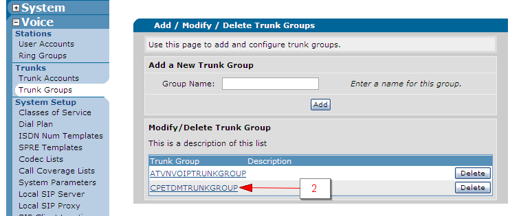 5.2.4.5 Trunk Group Configuration 1. Select the Trunk Accounts link located under the Voice heading in the left hand margin. 2.