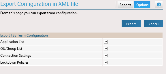 5. Import Export TSE Team configuration. TSE v7 has the provision to export its TSE Team Objects and Settings (Applications, Connection Settings, Groups/OUs, and Lockdown Policies) in a XML format.