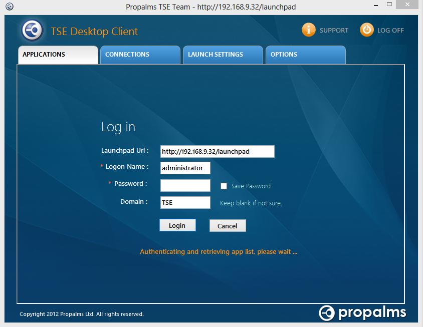 Desktop Client: Login Window Launchpad URL: This holds the URL to connect to Propalms TSE Web server or DMZ SPR.