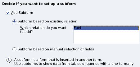 Figure 22: Adding a subform Step 3: Add subform fields. This step is exactly the same as step 1. The only difference is that not all of the fields will be used in the subform.