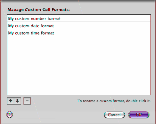 Reordering, Renaming, and Deleting Custom Cell Formats You use the cell format management dialog to manage custom cell formats. The dialog lists all the custom formats available in the document.