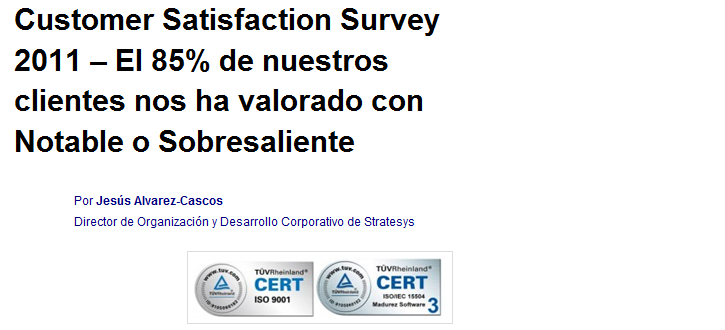 Awards & Certifications Clients Satisfaction STRATESYS conducts a yearly Client Satisfaction Survey in order to know our areas needing improvement and define focused action plans for filling the gap.