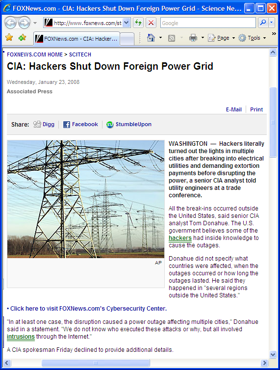 Hackers Shut Down Foreign Power Grid (January 2008) Hackers Demand Extortion Payment after Breaking into Electrical Utilities Inside
