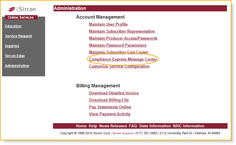 Administration Compliance Express Message Center Use the message center page to set up and maintain automated email notifications regarding the processing status of license applications or