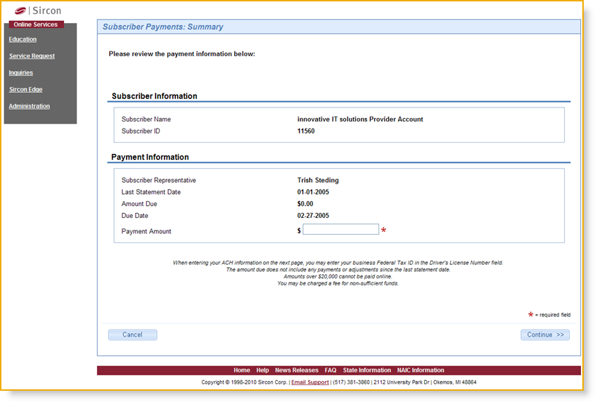 Administration Locate the Payment Amount field mid-way down the page. Notice it has a red * next to it indicating that it is a required field. Enter the Payment Amount in the field provided.
