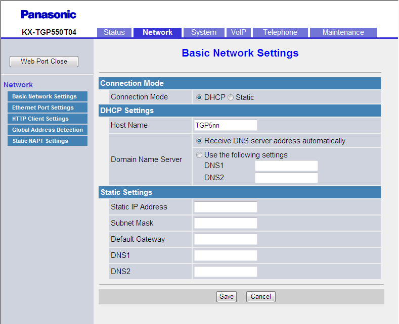 "3.4.1 Basic Network Settings for ""Embedded web"" on the base unit (KX-TGP550 only) or handset ( see Opening/Closing the Web Port in 3.2.1 Before Accessing the Web User Interface). 3.4.1.1 Connection Mode Connection Mode DHCP Static Phone User Interface Reference Selects whether to assign the IP address automatically (DHCP) or manually (static)."
