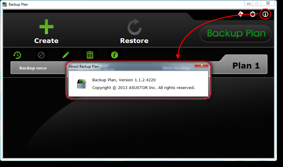 About: Clicking on this button will show you which version of Backup Plan you are using.