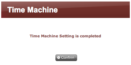 Time Machine for MAC 7. Confirm Click. 8.