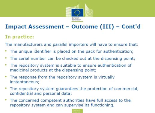 Falsified Medicines Directive and the European Medicine Verification Organisation The Falsified Medicines Directive (FMD) is EU-wide legislation being introduced to protect patients from counterfeit
