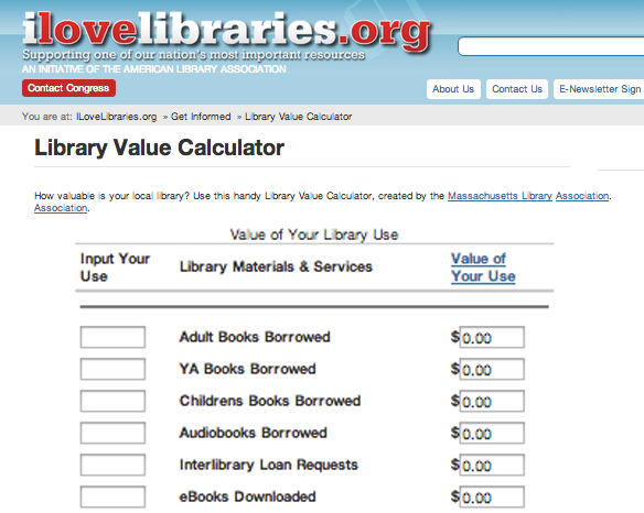 Library Value Calculator Massachusetts Library Association http://www.ilovelibraries.