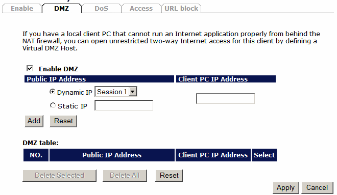 DMZ If you have a client PC that cannot run an Internet application (e.g.
