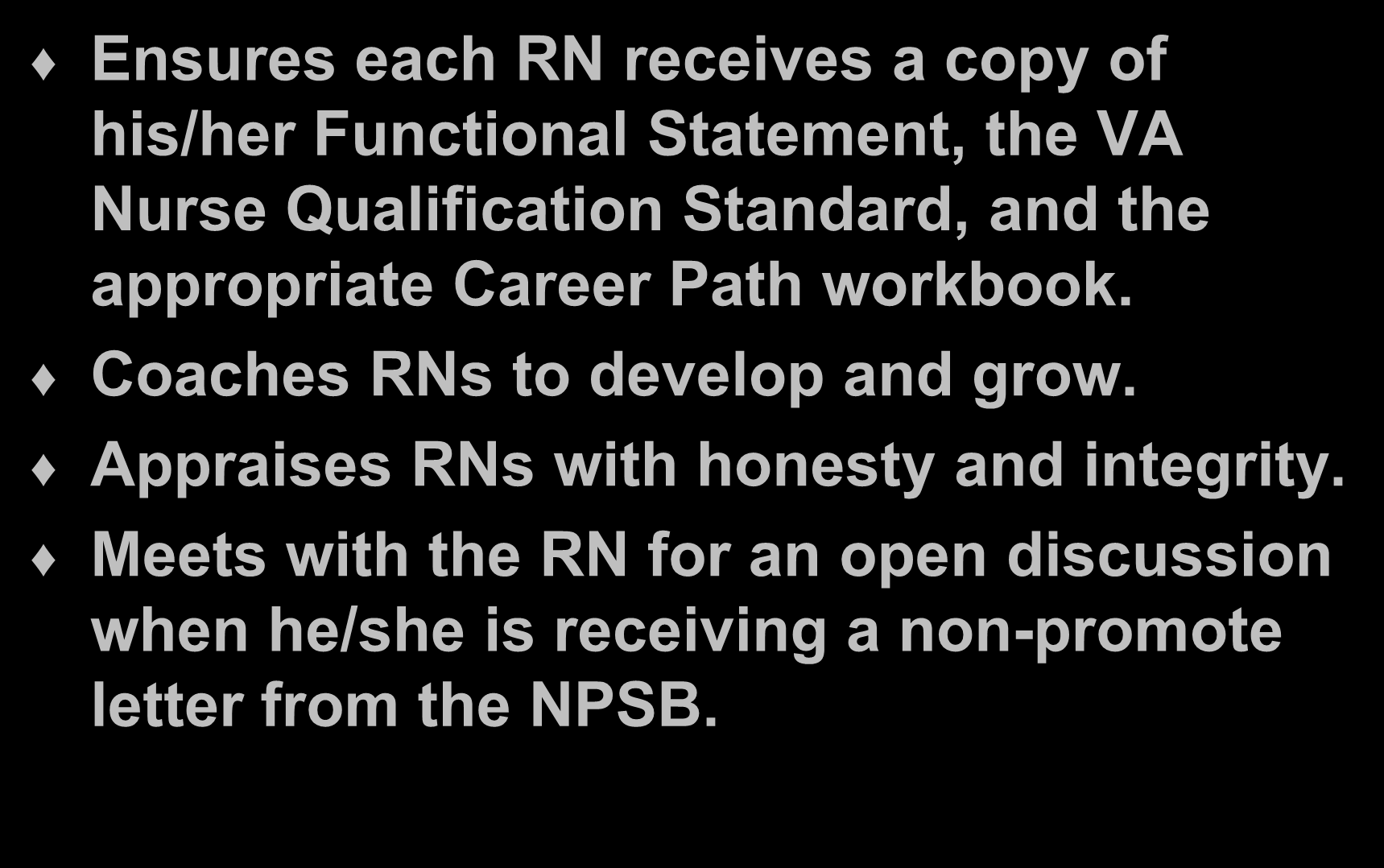 Supervisor's Responsibilities Ensures each RN receives a copy of his/her Functional Statement, the VA Nurse Qualification Standard, and the appropriate Career Path workbook.