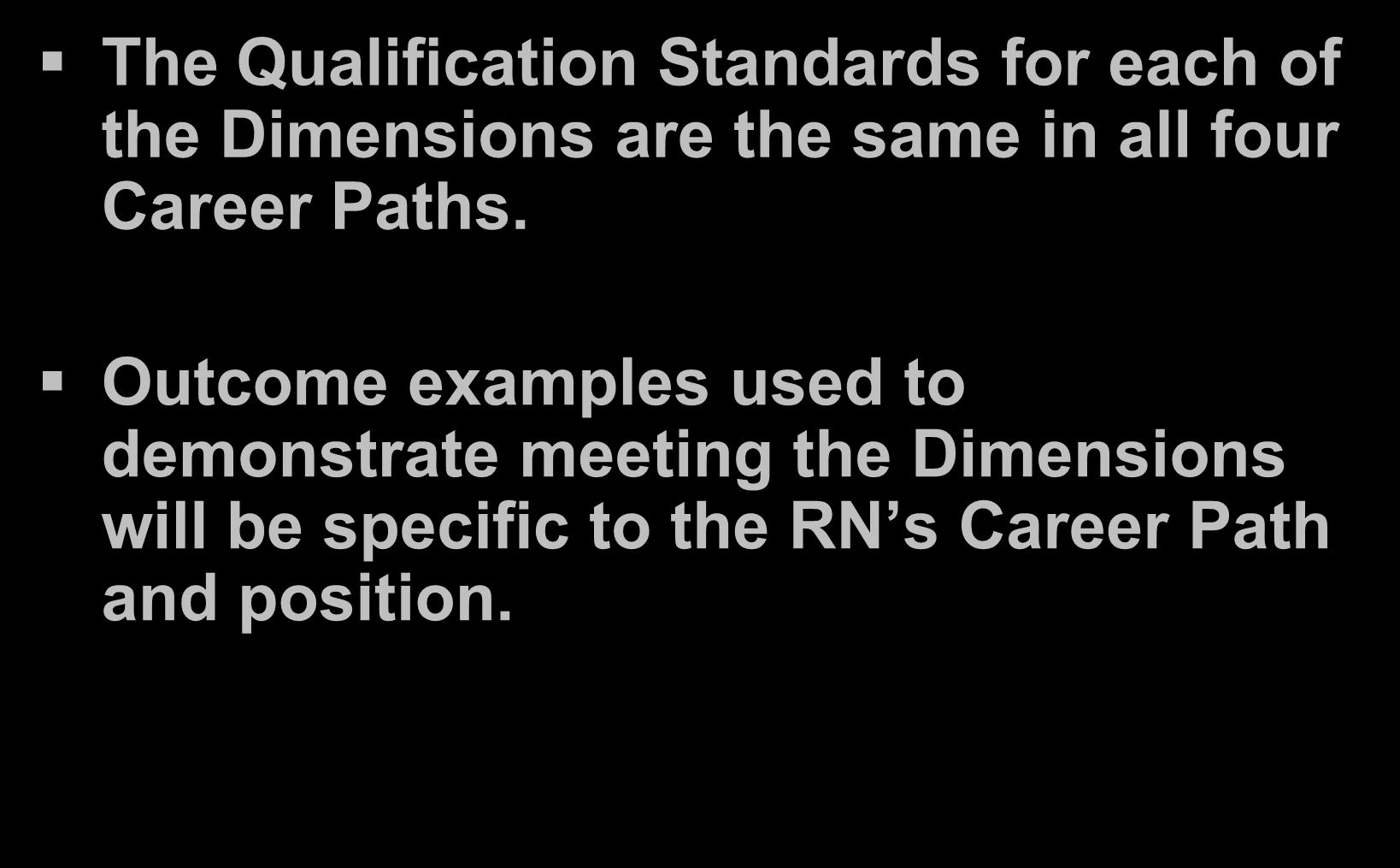 Four Career Paths (Cont.) The Qualification Standards for each of the Dimensions are the same in all four Career Paths.