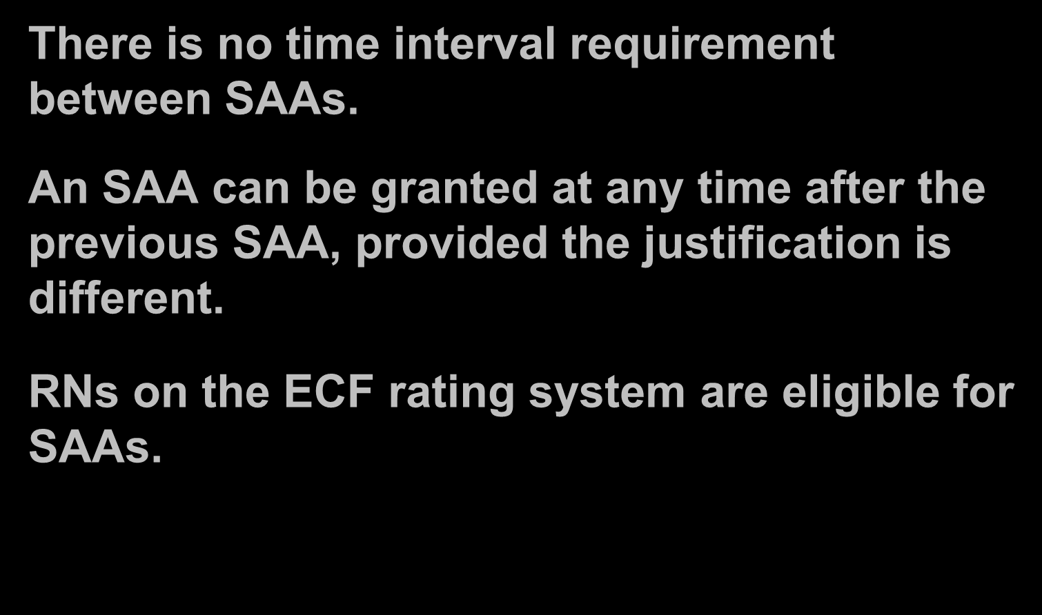 Special Advancement for Achievement (SAA) (Cont.) There is no time interval requirement between SAAs.