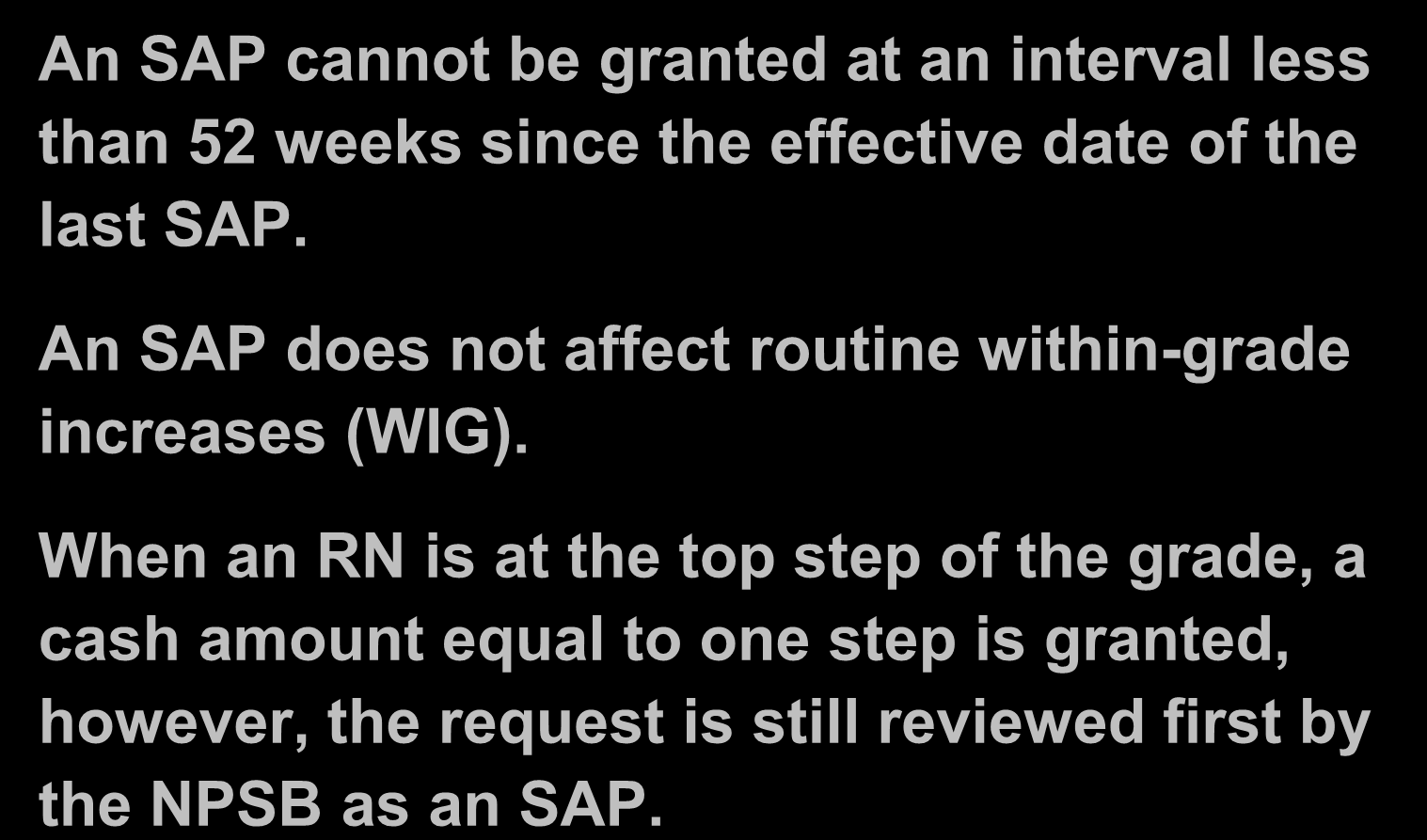 Special Advancement for Performance (SAP) (Cont.) An SAP cannot be granted at an interval less than 52 weeks since the effective date of the last SAP.