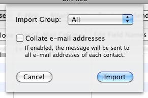 17 When importing from the MacOS X AddressBook, you can choose a group to import and whether the e-mail addresses for each person should be collated.