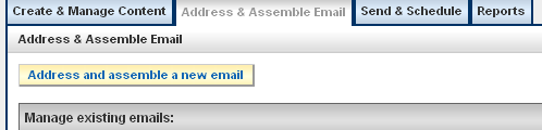 Preparing to Send your Email Address and Assemble 1. Click on the Address and Assemble Email tab. 2. Click on the Address and Assemble a New Email button. 3.