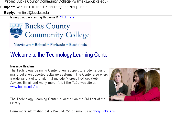 4. If you include links in the body of your email, such as www.bucks.edu/tlc, (the Technology Learning Center s website) you can also check how many click-throughs occurred.
