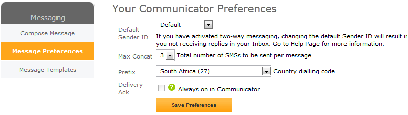 4.3.1 Default message preferences You can first change your default preferences by clicking on the Message Preferences link in the Messaging tab.