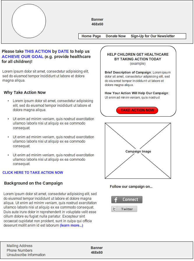 Implementing a Call-to-Action: Design The subject line: the most important part of the message Design for browsing Make the Ask very clear Create a sense of urgency and include a deadline for action