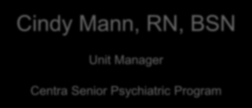 Cindy Mann, RN, BSN Unit Manager
