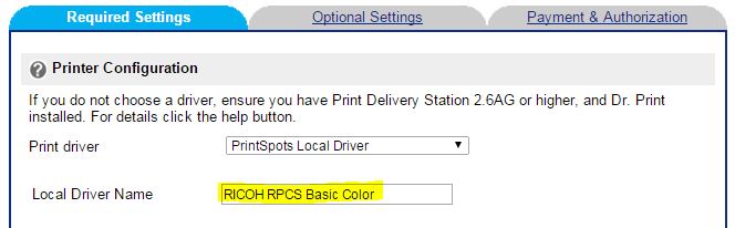 On PrinterOn portal under the printer s required setting, choose PrintSpot Local Driver In Local Driver Name filed, type the exact same name provided from step 2 (highlighted in screenshot).