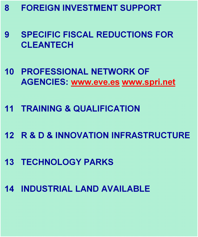 14 REASONS TO CHOOSE OUR REGION: 1 SOLVENCY & RIGOUR 2 TECHNOLOGY INNOVATORS 8 FOREIGN INVESTMENT SUPPORT 9 SPECIFIC FISCAL REDUCTIONS FOR CLEANTECH 3 PRODUCTIVITY 10 PROFESSIONAL NETWORK OF