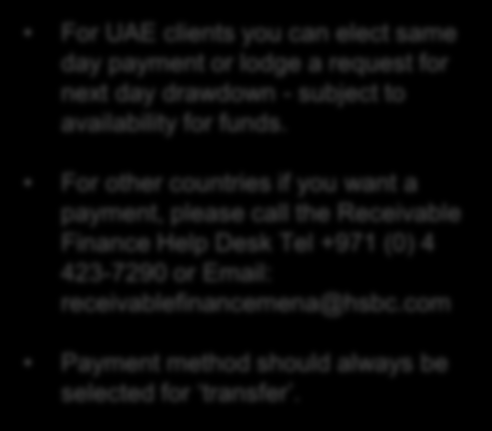 For UAE clients you can elect same day payment or lodge a request for next day drawdown - subject to availability for funds.