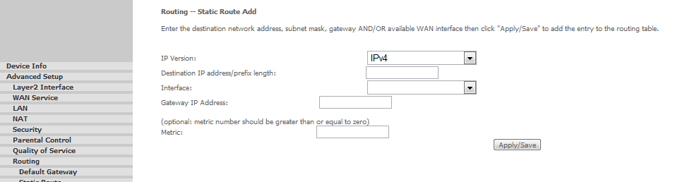 FIGURE 25. Static Route Panel FIGURE 26. Add Static Route Panel ROUTING >> POLICY ROUTING In the Policy Routing Setting panel a maximum 8 entries can be configured.