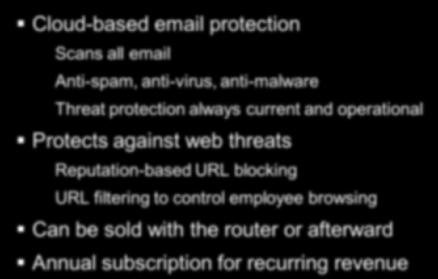 Trend Micro ProtectLink Gateway Full-strength email and web security Cloud-based email protection Scans all email Anti-spam, anti-virus, anti-malware Threat protection always current and